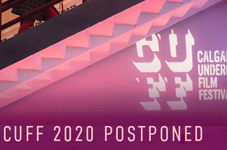 The Calgary Underground Film Festival Has Been Postponed