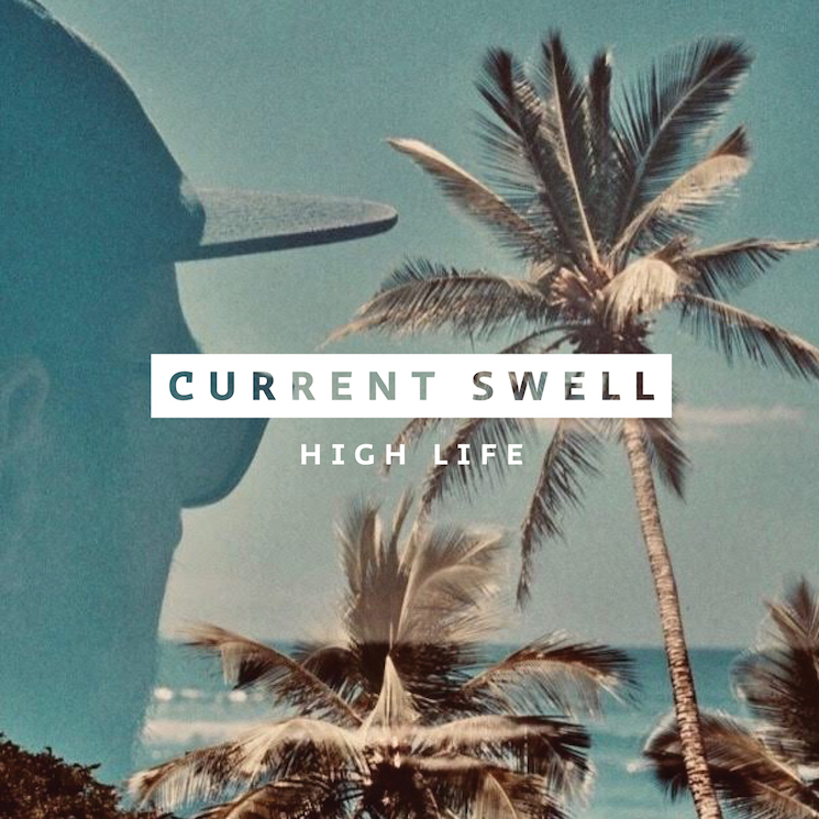 "Current Swell Announce Canada-Heavy Tour, Share ""High Life"" Single"