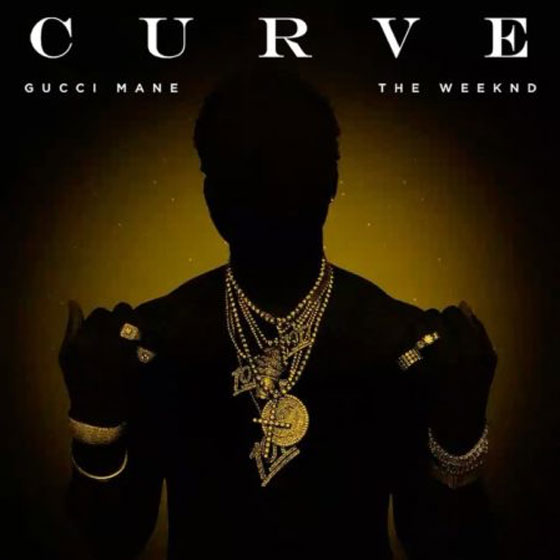 "Gucci Mane ""Curve"" (ft. the Weeknd)"