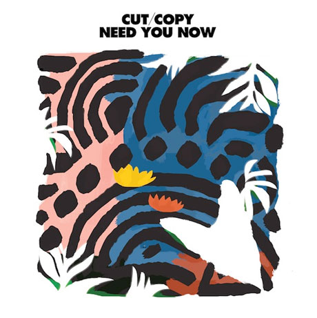 "Cut Copy ""Need You Now"""