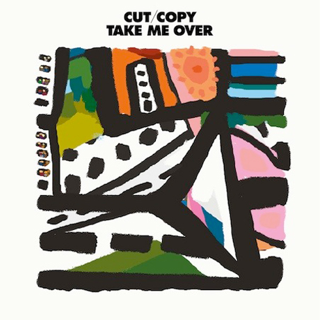 "Cut Copy ""Take Me Over"""