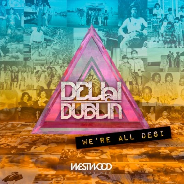 Delhi 2 Dublin 'We're All Desi' (album stream)