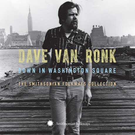 Dave Van Ronk Down In Washington Square