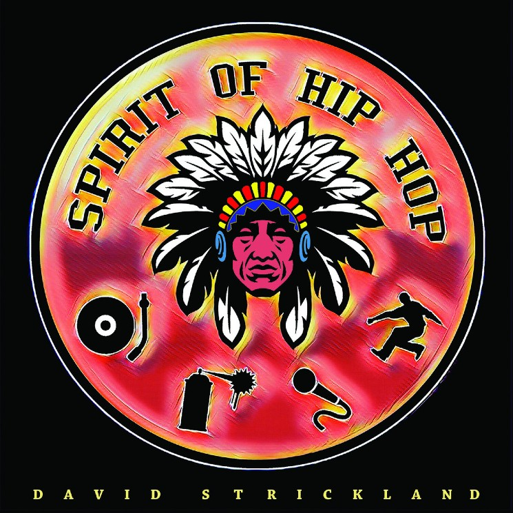 David Strickland's 'Spirit of Hip Hop' Celebrates the Genre's Indigenous Connections