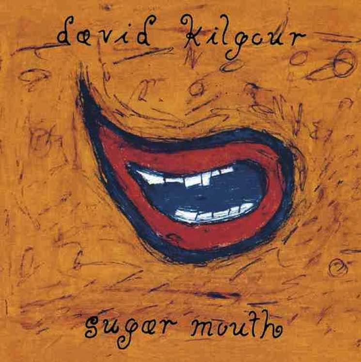 David Kilgour Sugar Mouth