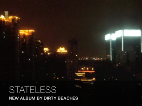 Dirty Beaches 'STATELESS' (preview video)