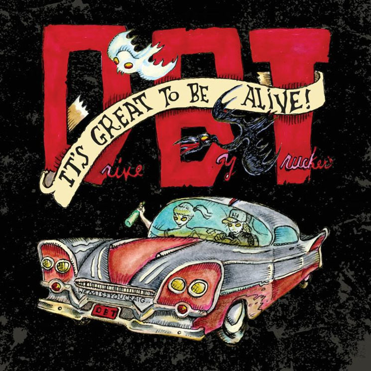 Drive-By Truckers It's Great to Be Alive!