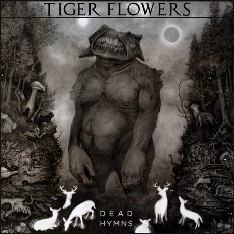 Tiger Flowers Dead Hymns