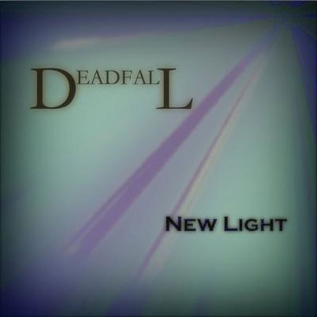 Deadfall New Light