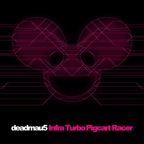 "deadmau5 ""Infra Turbo Pigcart Racer"""