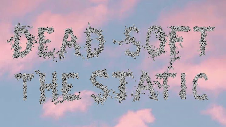 "Dead Soft Share New Single ""The Static"""