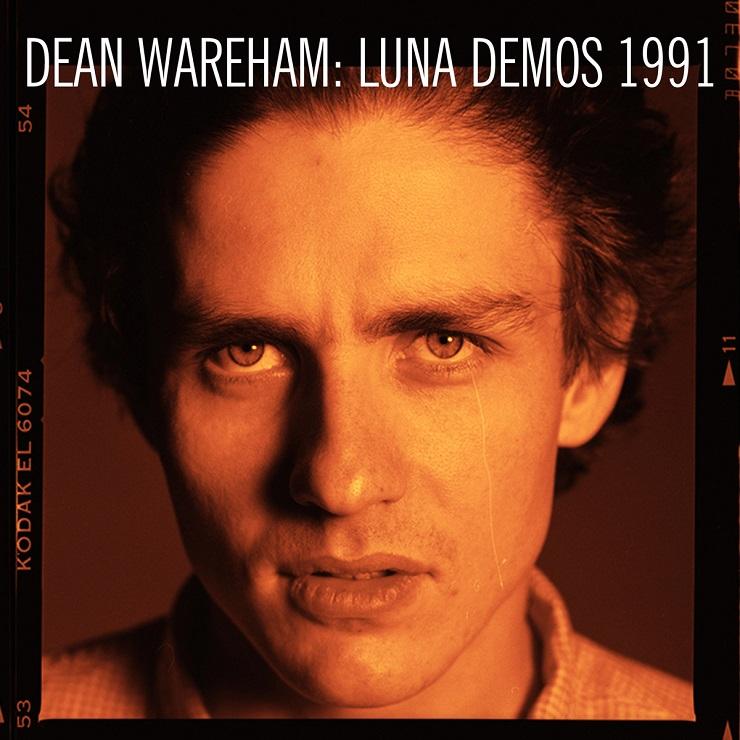 Dean Wareham 'Luna Demos 1991' (EP stream)