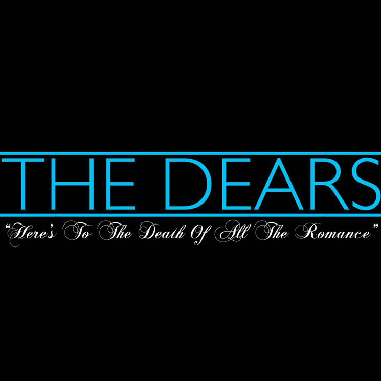"The Dears ""Here's to the Death of All the Romance"""