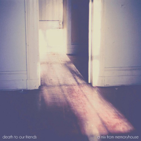 Memoryhouse <i>Death To Our Friends</i> Mixtape