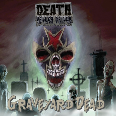 Death Valley Driver 'Graveyard Dead' (album stream)