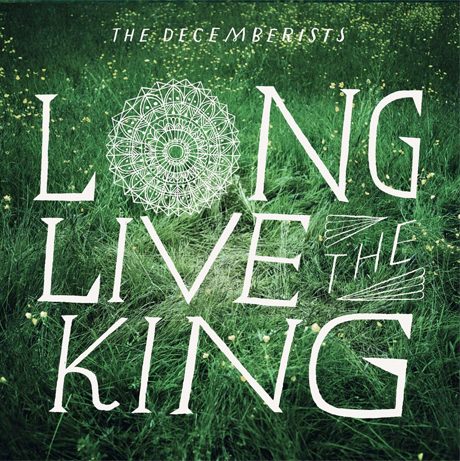 The Decemberists Announce 'Long Live the King' EP