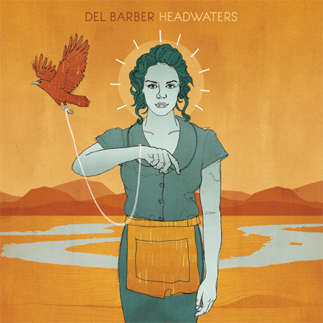 Del Barber Signs to Six Shooter Records for 'Headwaters' LP