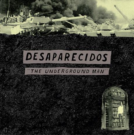 "Desaparecidos ""Te Amo Camila Vallejo"" / ""The Underground Man"""