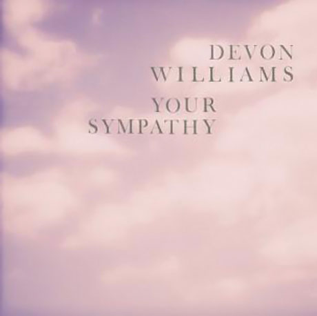 "Devon Williams Readies ""Your Sympathy"" Single, Debut Slumberland LP"