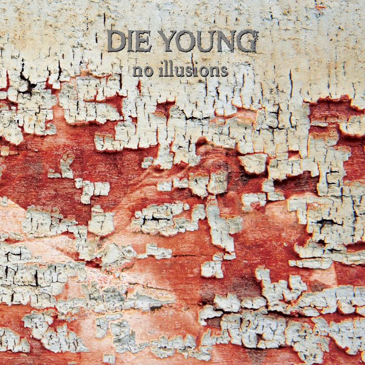 Die Young  No Illusions