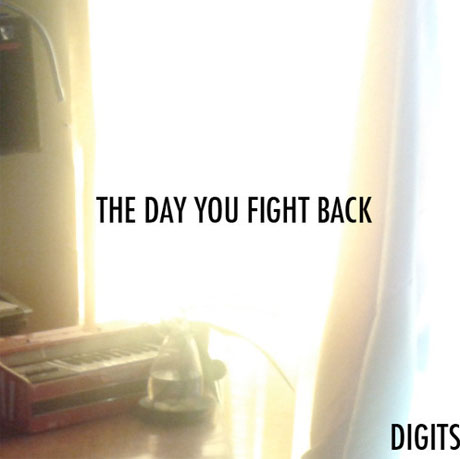 Digits 'The Day You Fight Back'