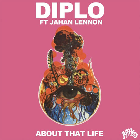 """Diplo """"About That Life"""" (ft. Jahan Lennon)"""