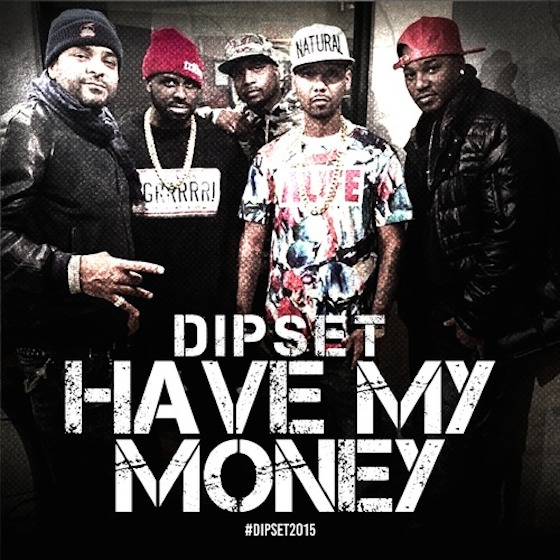 "Dipset ""Have My Money"""