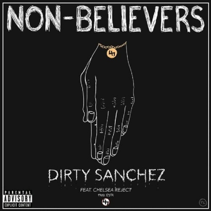 "Dirty Sanchez ""Non-Believers"" (ft. Chelsea Reject)"