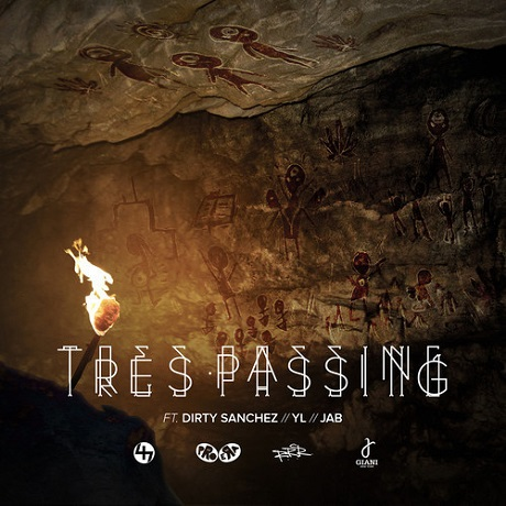 "Dirty Sanchez ""Tres.Passing"" (ft. YL & Jab47)"