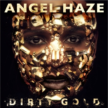 Angel Haze Shares 'Dirty Gold' Cover Art, Eyes Early 2014 Release