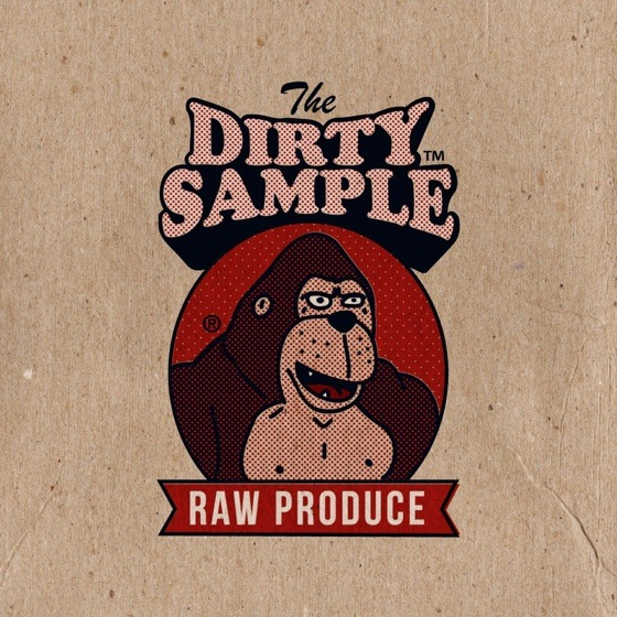 The Dirty Sample 'Raw Produce' (album stream)