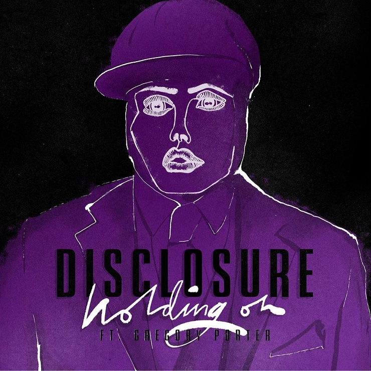 "Disclosure ""Holding On"" (ft. Gregory Porter)"