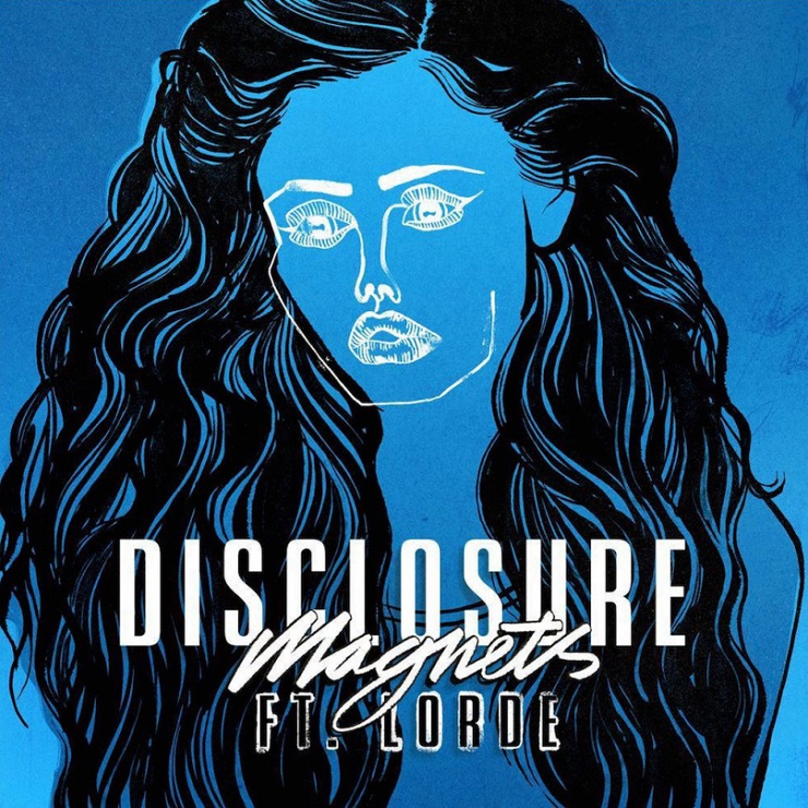 "Disclosure ""Magnets"" (ft. Lorde)"
