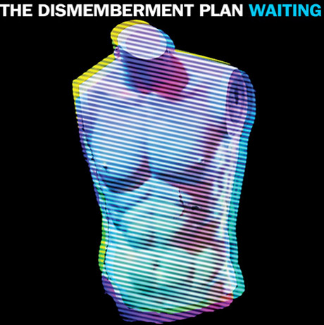 "The Dismemberment Plan ""Waiting"""