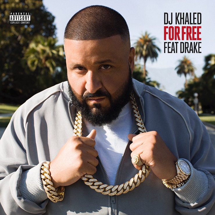 "DJ Khaled ""For Free"" (ft. Drake)"
