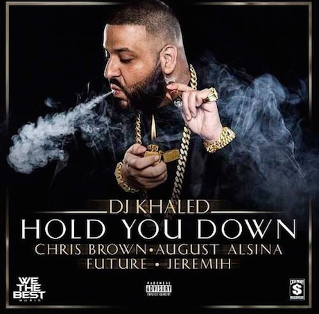 DJ Khaled 'Hold You Down' (ft. Chris Brown, August Alsina, Future and Jeremih)
