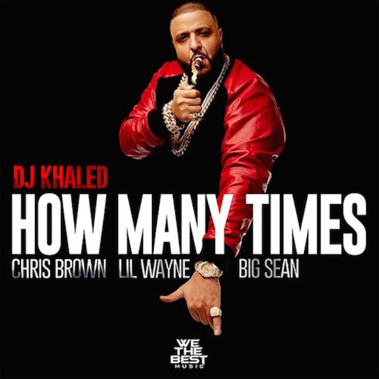 "DJ Khaled ""How Many Times"" (ft. Chris Brown, Big Sean and Lil Wayne)"