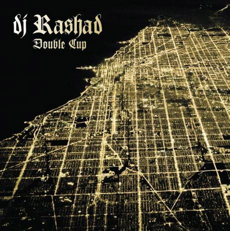 DJ Rashad Double Cup
