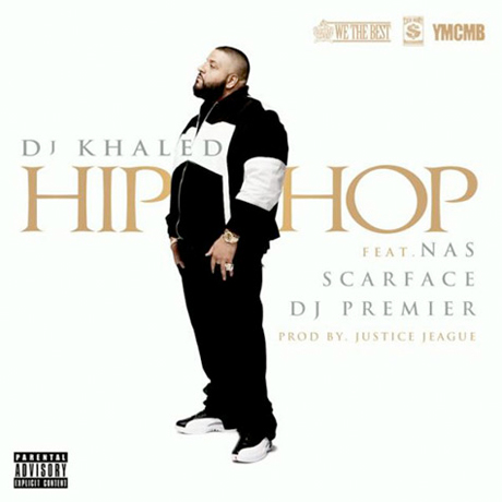 "DJ Khaled ""Hip Hop"" (ft. Nas, Scarface and DJ Premier)"
