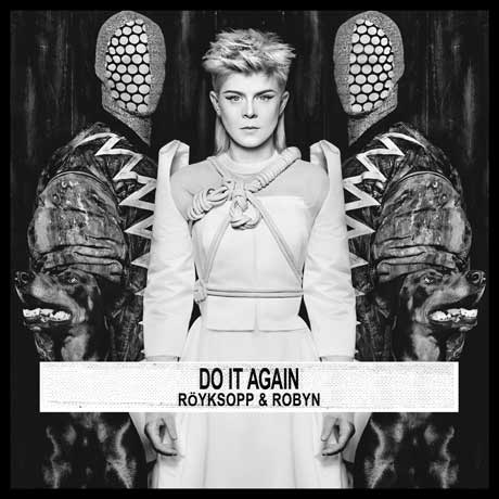 Röyksopp & Robyn Do It Again EP