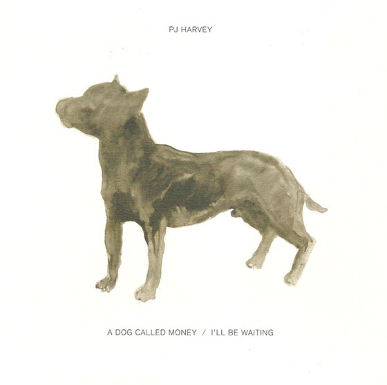 "PJ Harvey ""A Dog Called Money"" / ""I'll Be Waiting"""