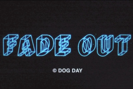 Dog Day 'Fade Out' (trailer video)