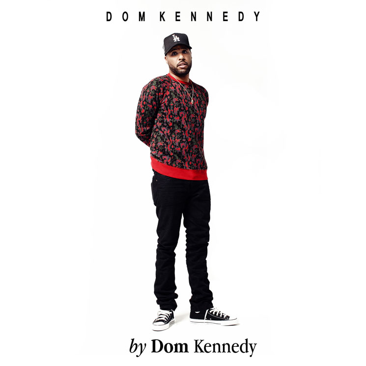 Dom Kennedy By Dom Kennedy