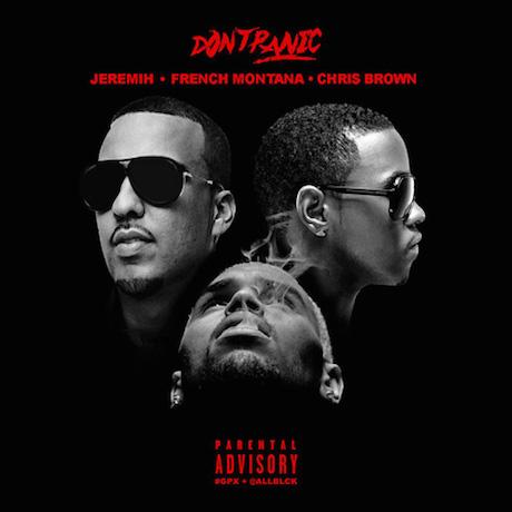 "French Montana ""Don't Panic"" (remix ft. Chris Brown and Jeremih)"