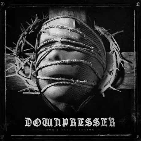 Downpresser Don't Need A Reason