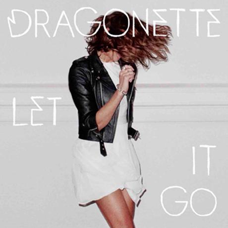 Dragonette 'Let It Go'