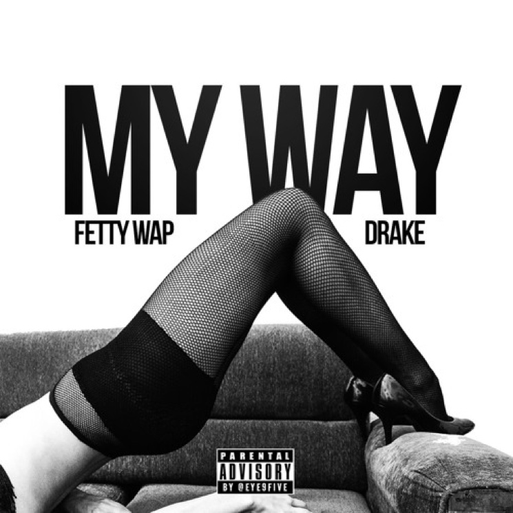 "Fetty Wap ""My Way"" (remix ft. Drake)"