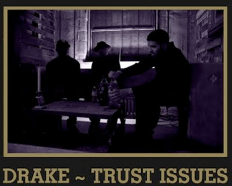 Drake 'Trust Issues'