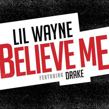 "Lil Wayne ""Believe Me"" (ft. Drake)"
