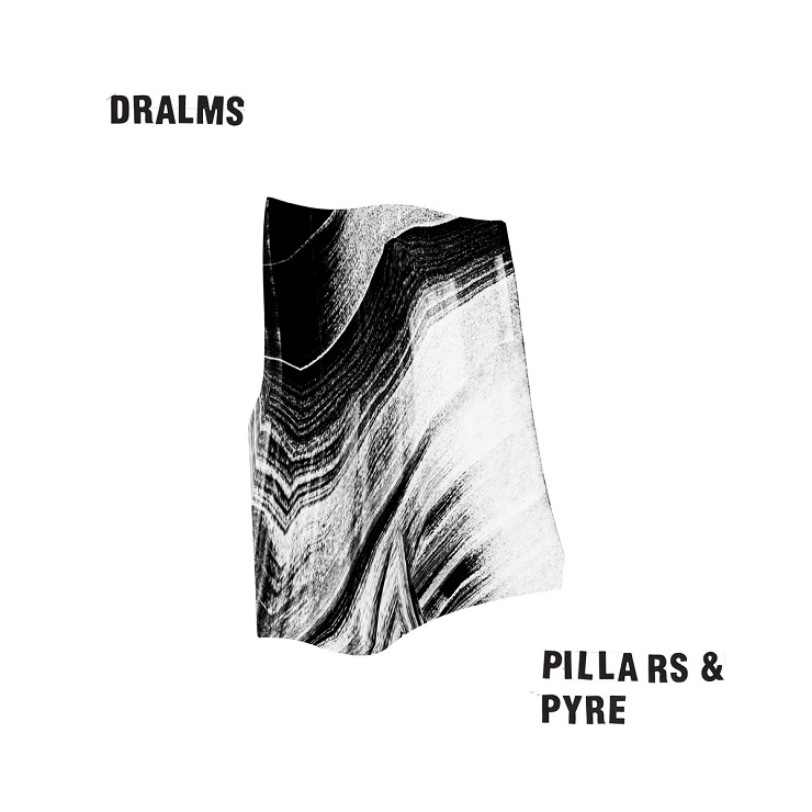 "Dralms ""Pillars and Pyre"""
